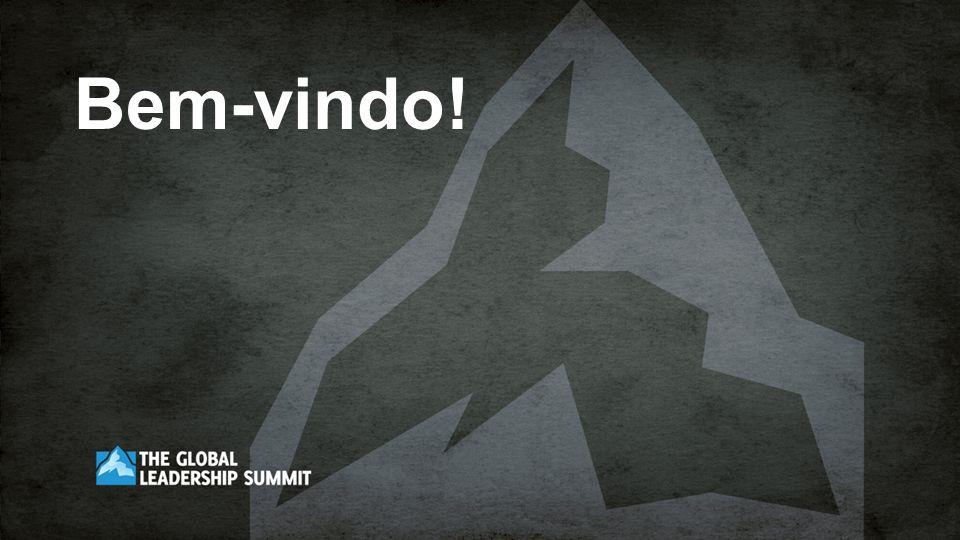 THE GLOBAL LEADERSHIP SUMMIT Presente em 90 países 350 cidades 42 idiomas site internacional: willowcreekglobalsummit.com