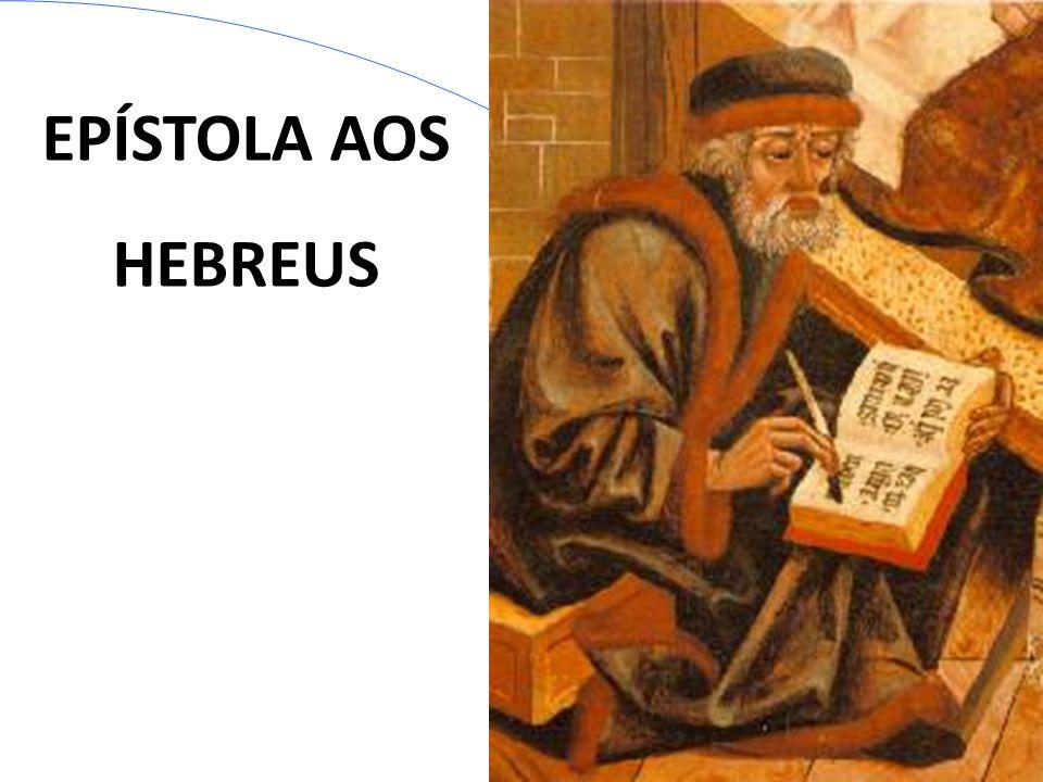 Autor: Desconhecido Data mais provável: 62-67 d.C Destinatários: Escrito provavelmente aos judeus- cristãos romanos.
