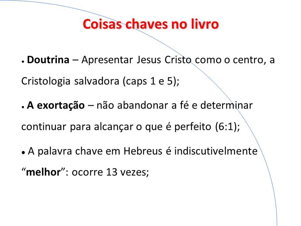 Coisas chaves no livro Doutrina – Apresentar Jesus Cristo como o centro, a Cristologia salvadora (caps 1 e 5); A exortação – não abandonar a fé e dete