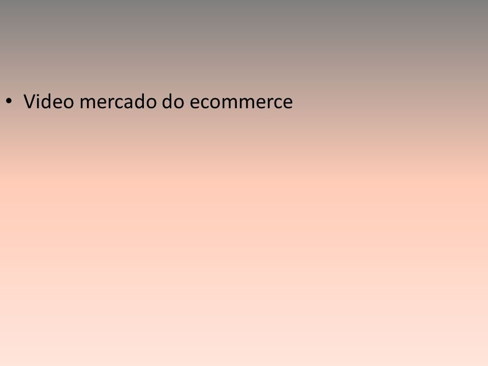 Video mercado do ecommerce