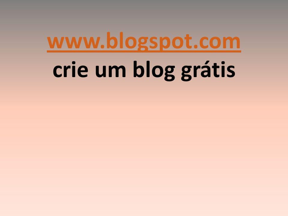 www.blogspot.com www.blogspot.com crie um blog grátis