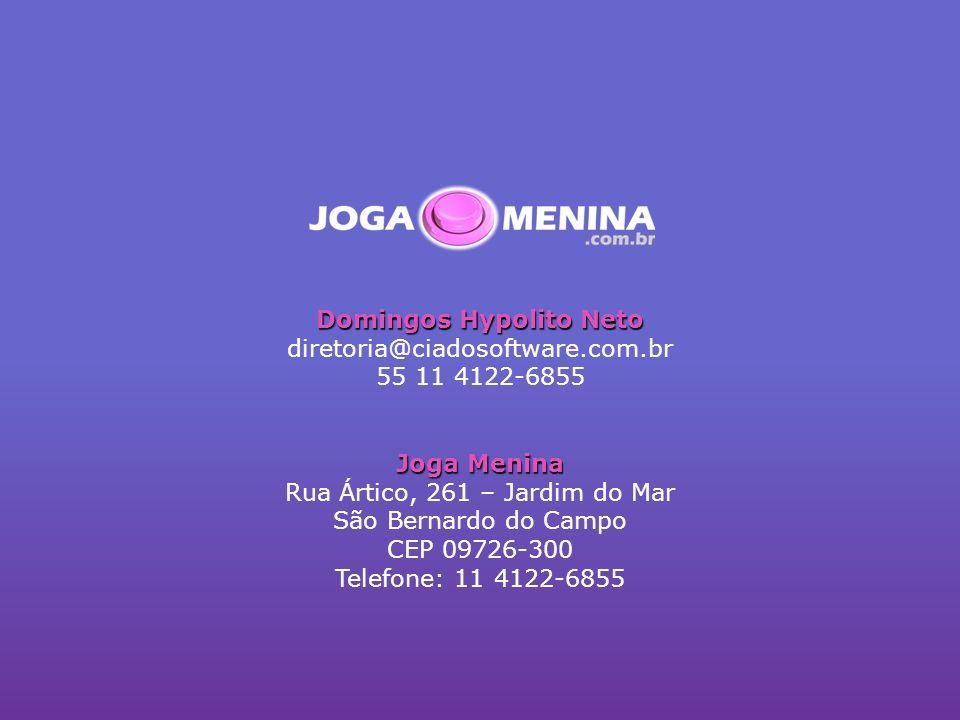 Domingos Hypolito Neto diretoria@ciadosoftware.com.br 55 11 4122-6855 Joga Menina Rua Ártico, 261 – Jardim do Mar São Bernardo do Campo CEP 09726-300 Telefone: 11 4122-6855