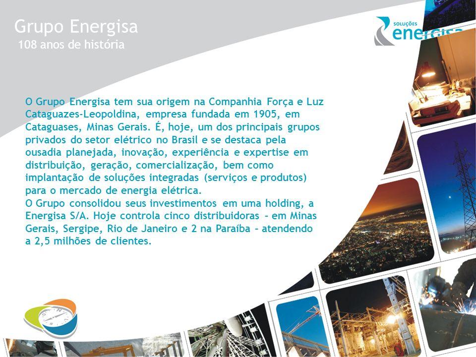 Grupo Energisa 108 anos de história O Grupo Energisa tem sua origem na Companhia Força e Luz Cataguazes-Leopoldina, empresa fundada em 1905, em Catagu
