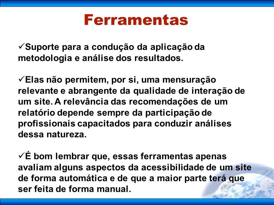 Suporte para a condução da aplicação da metodologia e análise dos resultados.