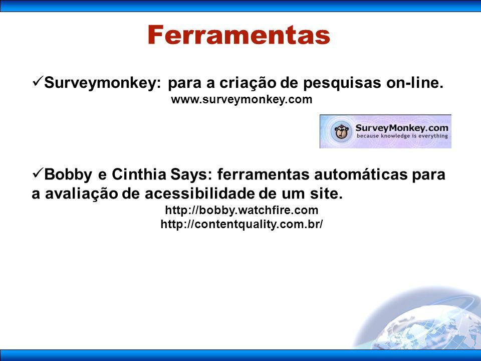 Surveymonkey: para a criação de pesquisas on-line.