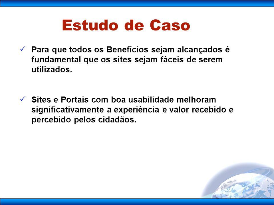 Para que todos os Benefícios sejam alcançados é fundamental que os sites sejam fáceis de serem utilizados.