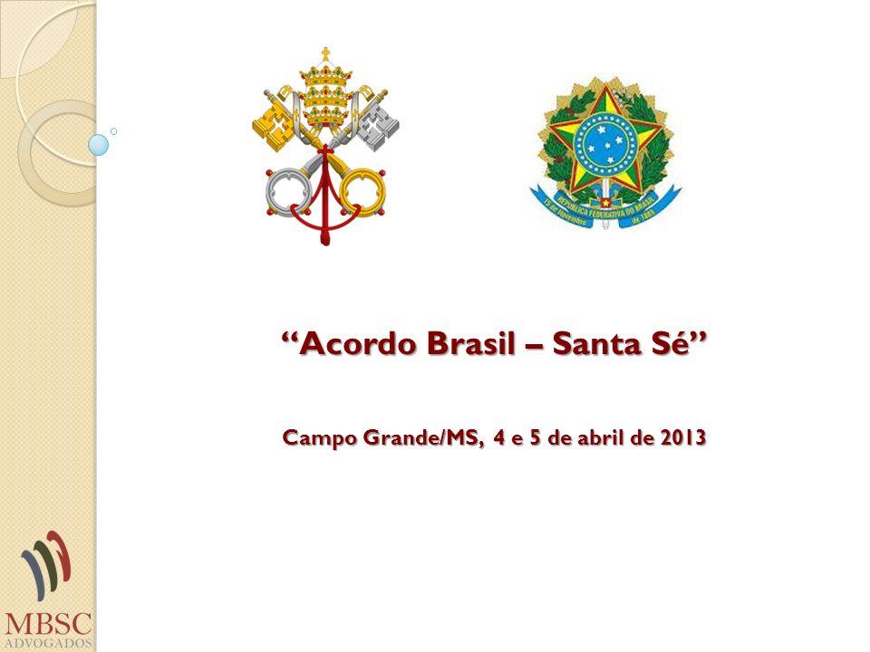 O Acordo entre a República Federativa do Brasil e a Santa Sé Comentários Gerais Assinado na Cidade-Estado do Vaticano, em 13 de novembro de 2008, aprovado mediante o Decreto Legislativo 698/2009 e promulgado pelo Decreto Presidencial n.