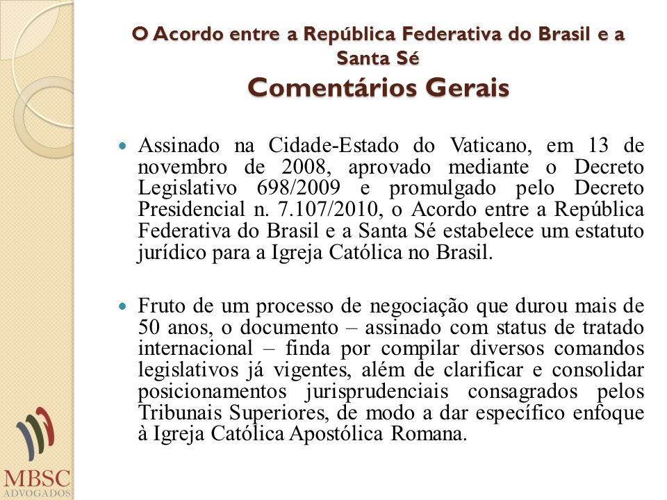 Acordo (Decreto n.7.107/2010) Artigo 1º.