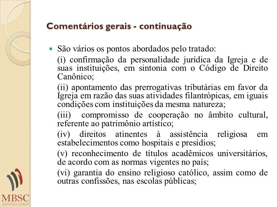 Comentários gerais - continuação São vários os pontos abordados pelo tratado: (i) confirmação da personalidade jurídica da Igreja e de suas instituiçõ