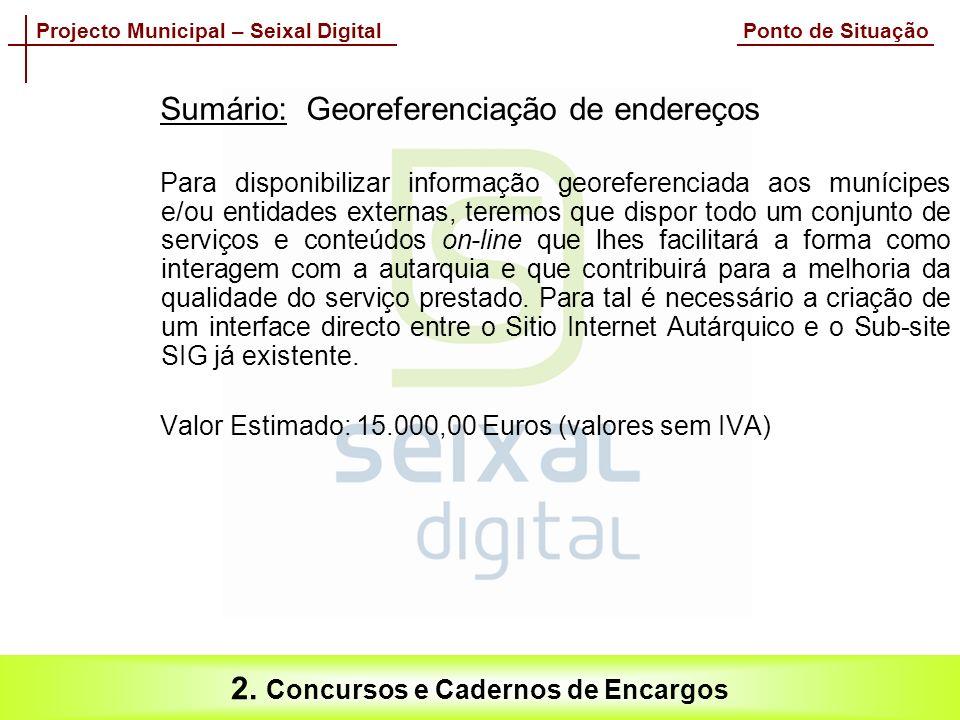Projecto Municipal – Seixal Digital Ponto de Situação 2.