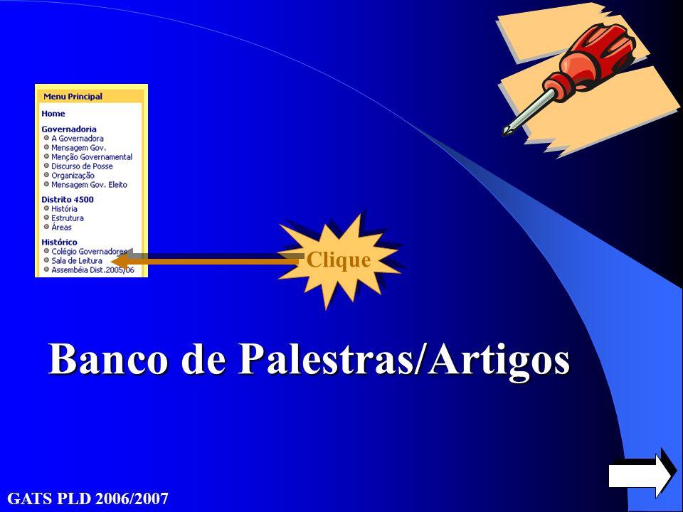 GATS PLD 2006/2007 Banco de Palestras/Artigos Clique