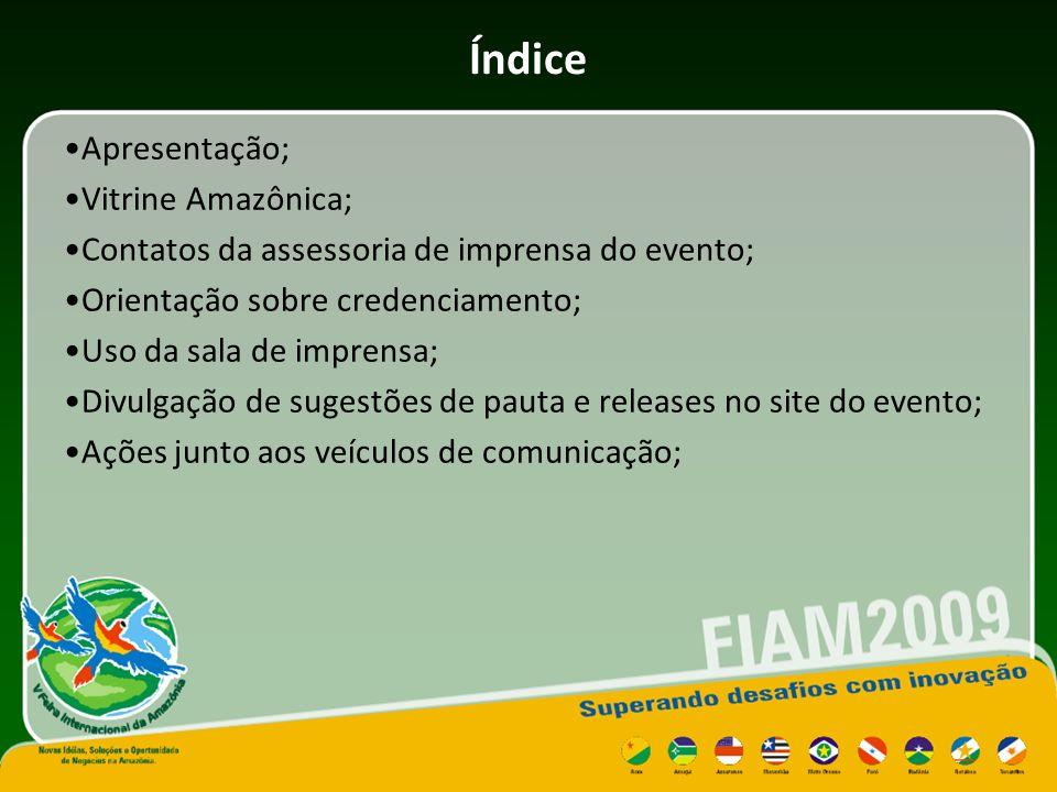 Apresentação Este guia é dirigido a assessorias de imprensa de empresas e instituições expositoras da Feira Internacional da Amazônia (FIAM 2009), que será realizada no período de 25 a 28 de novembro, no Studio 5 Centro de Convenções, em Manaus (AM).