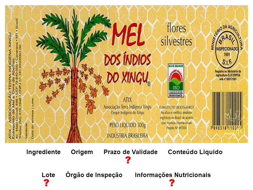 Ingrediente Origem Prazo de Validade Conteúdo Liquido Lote Órgão de Inspeção Informações Nutricionais