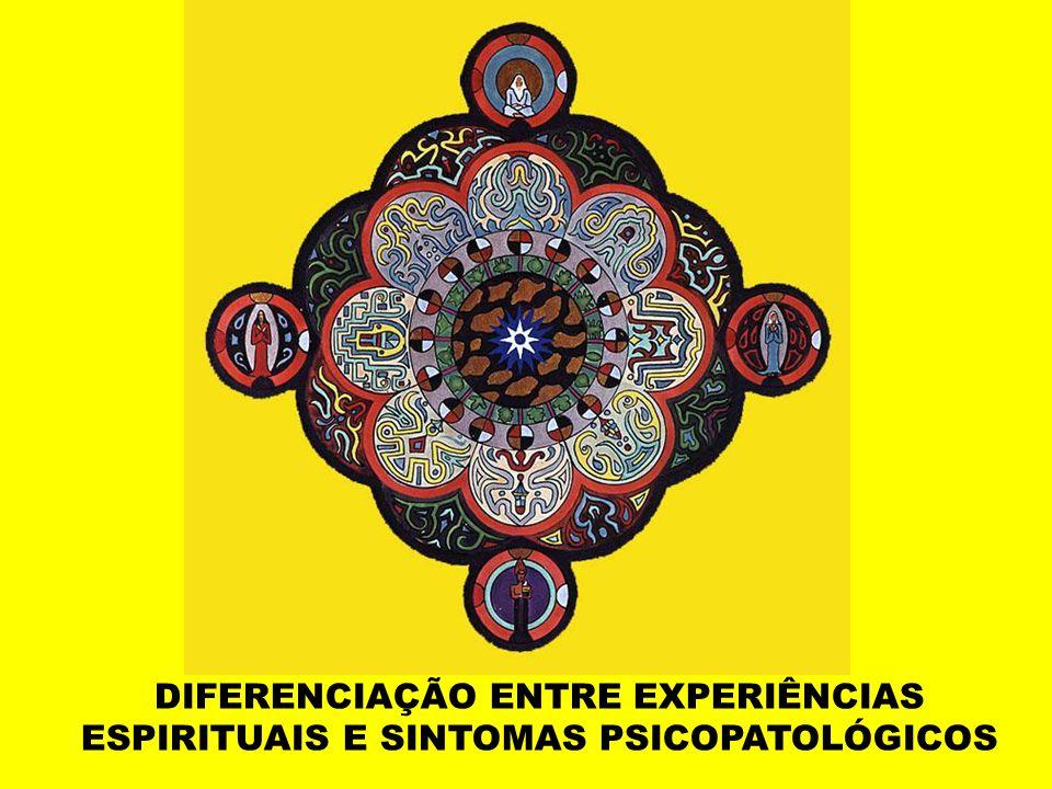 DIFERENCIAÇÃO ENTRE EXPERIÊNCIAS ESPIRITUAIS E SINTOMAS PSICOPATOLÓGICOS