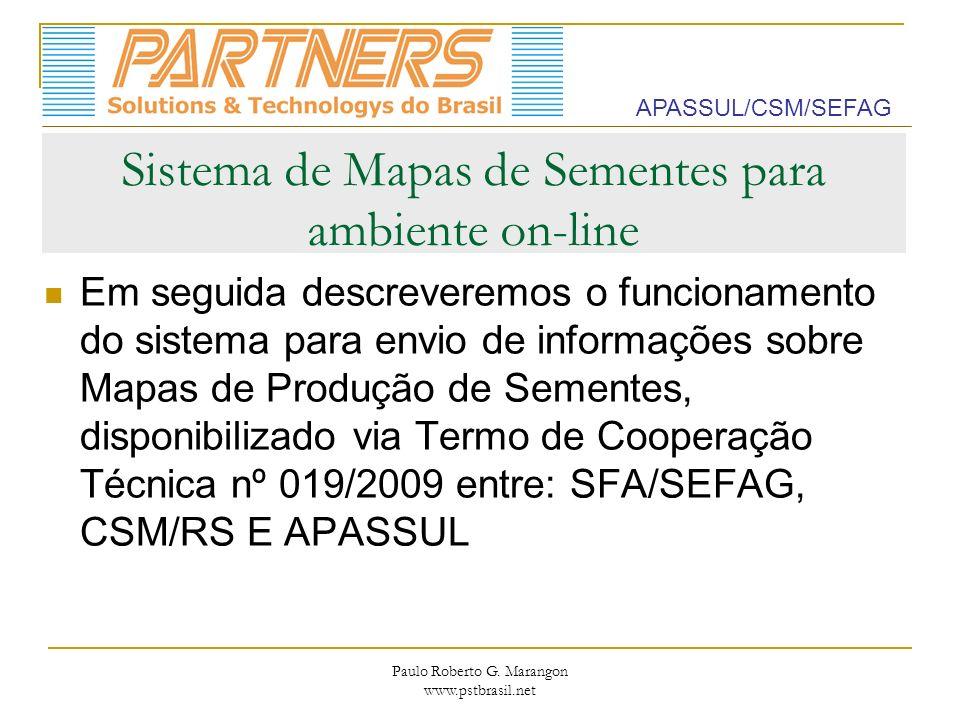 Paulo Roberto G. Marangon www.pstbrasil.net Sistema de Mapas de Sementes para ambiente on-line Em seguida descreveremos o funcionamento do sistema par
