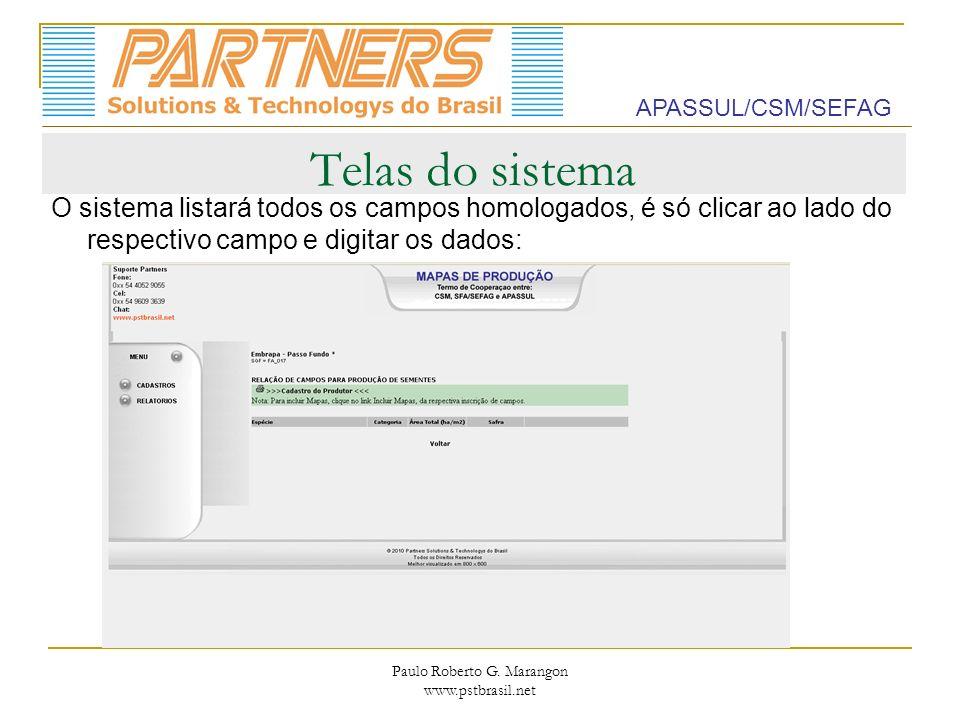 Paulo Roberto G. Marangon www.pstbrasil.net Telas do sistema O sistema listará todos os campos homologados, é só clicar ao lado do respectivo campo e