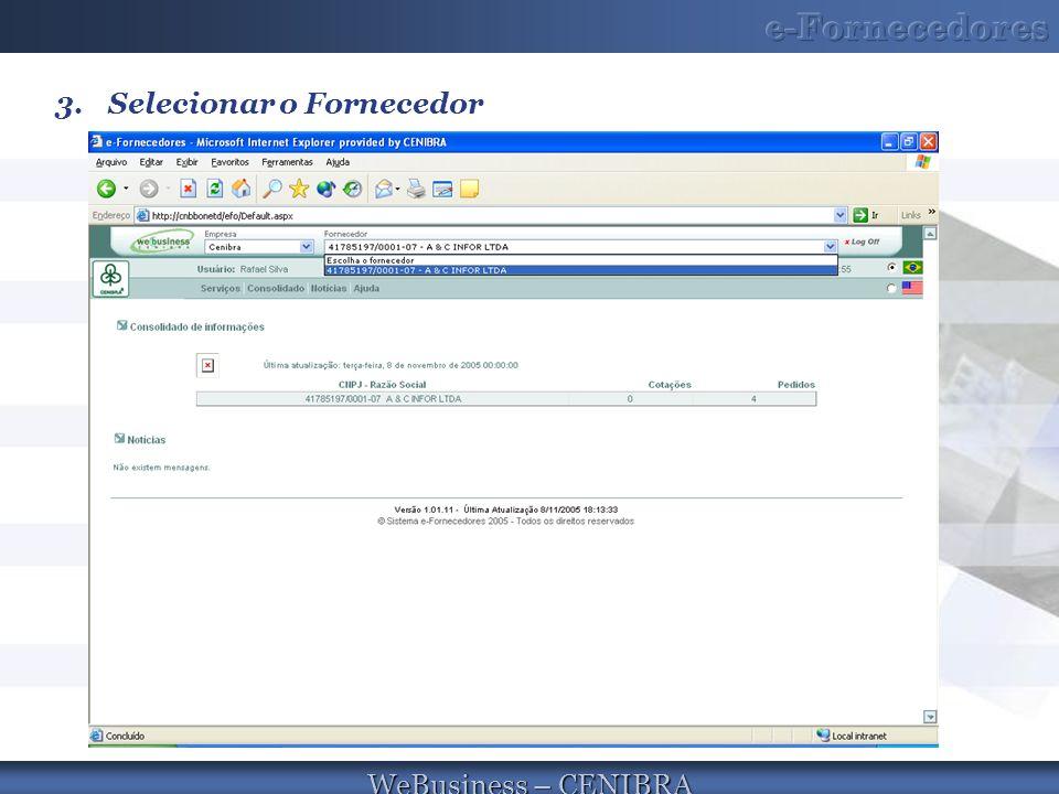 WeBusiness – CENIBRA 3.Selecionar o Fornecedor