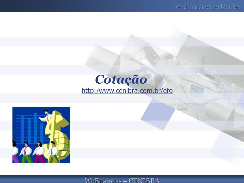 WeBusiness – CENIBRA Cotação http:/www.cenibra.com.br/efo http:/www.cenibra.com.br/efo