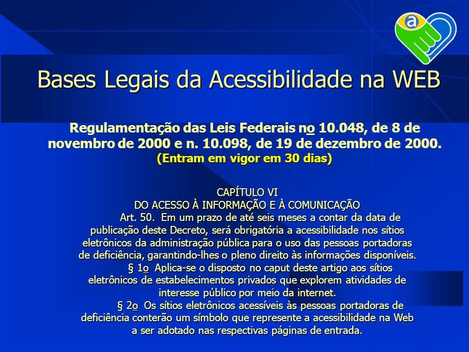 Bases Legais da Acessibilidade na WEB Regulamentação das Leis Federais no 10.048, de 8 de novembro de 2000 e n. 10.098, de 19 de dezembro de 2000. (En