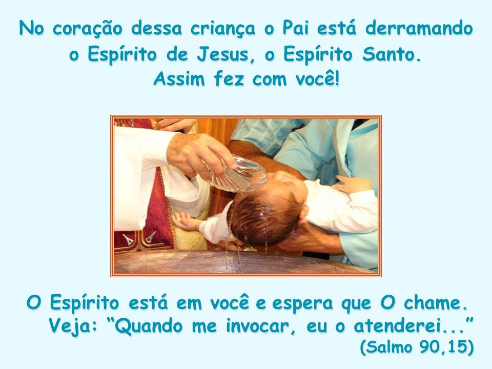 Ele quer que você, resguardado (a) do mal, viva na plenitude das graças do seu Batismo.