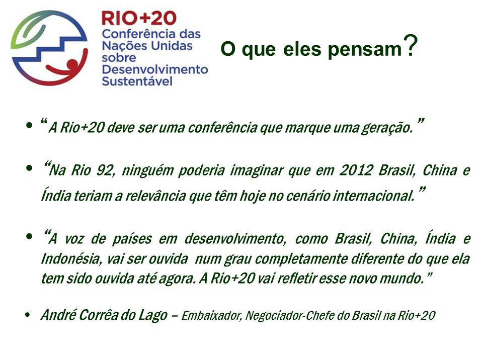 A Rio+20 deve ser uma conferência que marque uma geração.