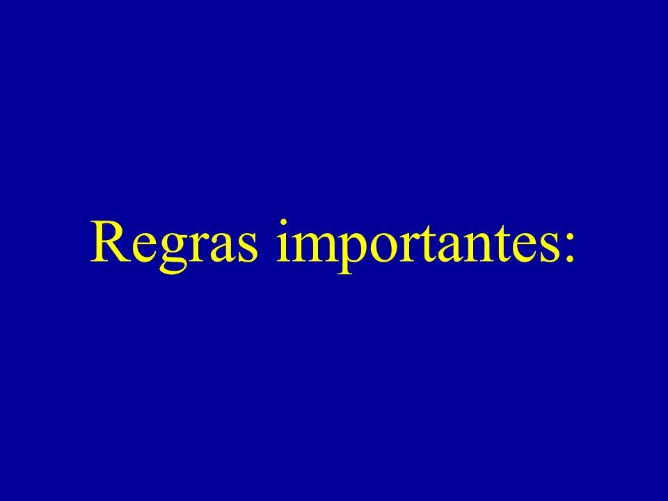 Regras importantes: