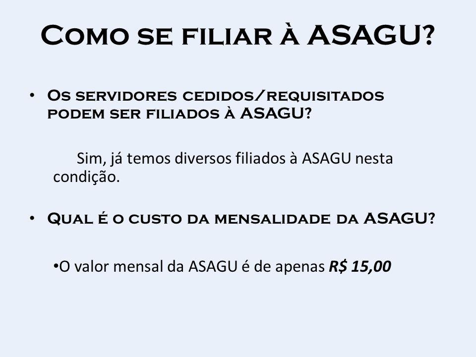 Como se filiar à ASAGU? Os servidores cedidos/requisitados podem ser filiados à ASAGU? Sim, já temos diversos filiados à ASAGU nesta condição. Qual é