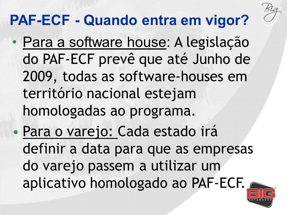 PAF-ECF - Quando entra em vigor? Para a software house: A legislação do PAF-ECF prevê que até Junho de 2009, todas as software-houses em território na