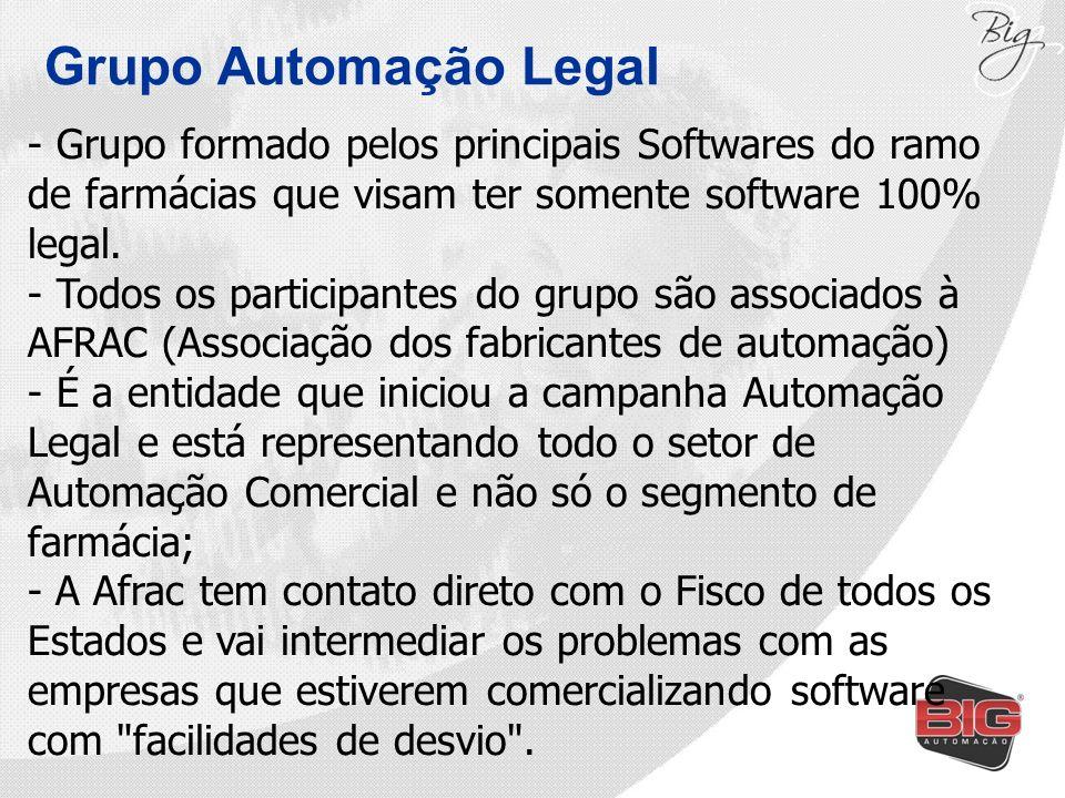 Grupo Automação Legal - Grupo formado pelos principais Softwares do ramo de farmácias que visam ter somente software 100% legal. - Todos os participan