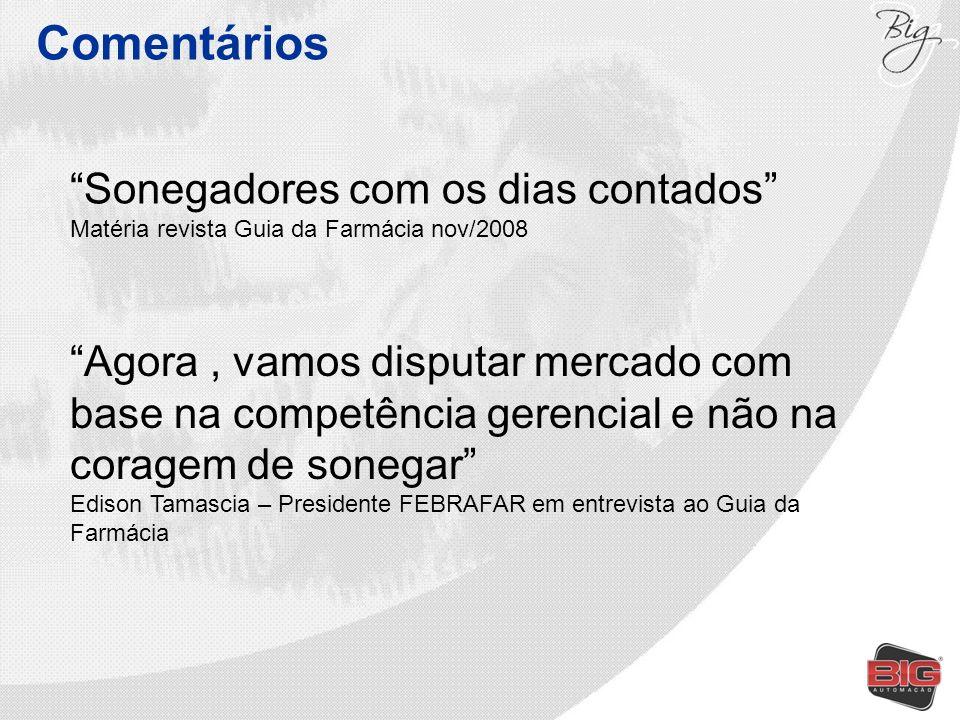 Comentários Sonegadores com os dias contados Matéria revista Guia da Farmácia nov/2008 Agora, vamos disputar mercado com base na competência gerencial