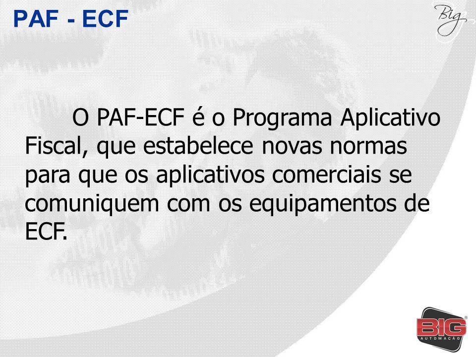PAF - ECF O PAF-ECF é o Programa Aplicativo Fiscal, que estabelece novas normas para que os aplicativos comerciais se comuniquem com os equipamentos d