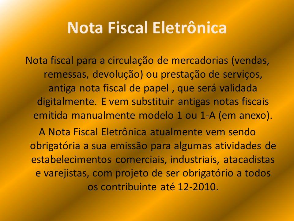 Nota Fiscal Eletrônica Nota fiscal para a circulação de mercadorias (vendas, remessas, devolução) ou prestação de serviços, antiga nota fiscal de pape