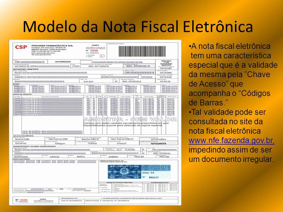 Modelo da Nota Fiscal Eletrônica A nota fiscal eletrônica tem uma característica especial que é a validade da mesma pela Chave de Acesso que acompanha