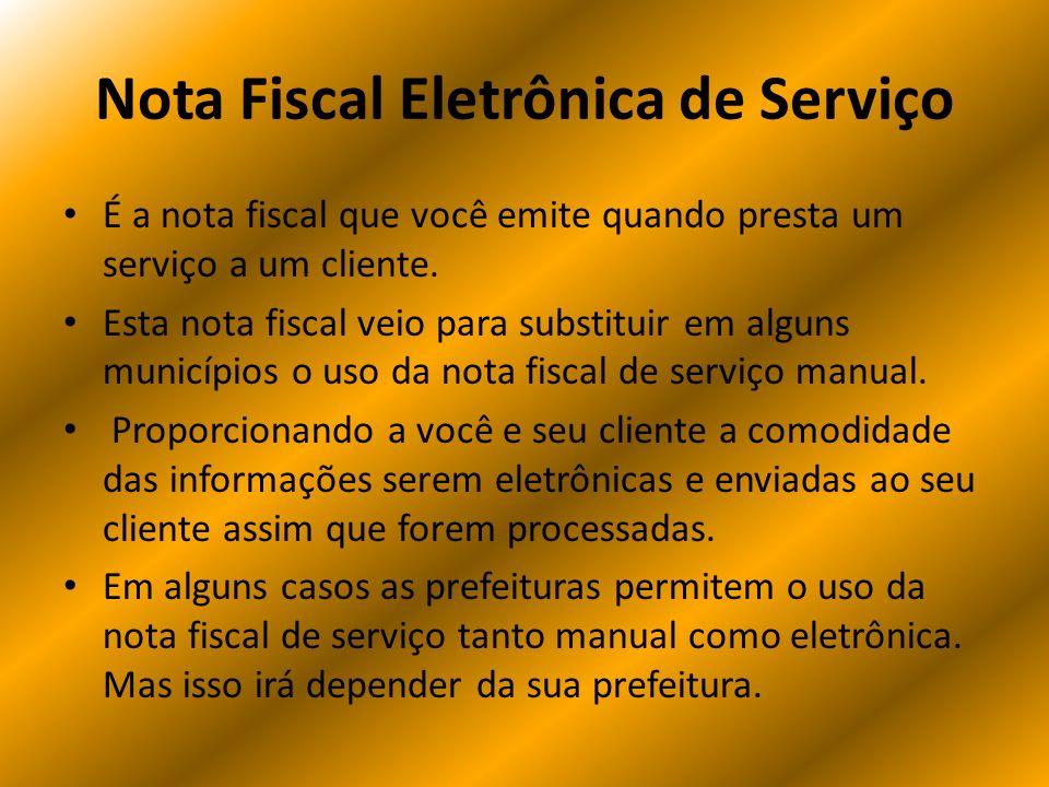 Nota Fiscal Eletrônica de Serviço É a nota fiscal que você emite quando presta um serviço a um cliente. Esta nota fiscal veio para substituir em algun