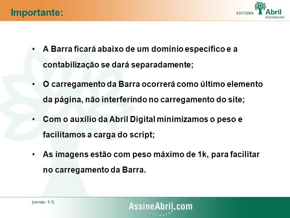 A Barra ficará abaixo de um domínio específico e a contabilização se dará separadamente; O carregamento da Barra ocorrerá como último elemento da pági