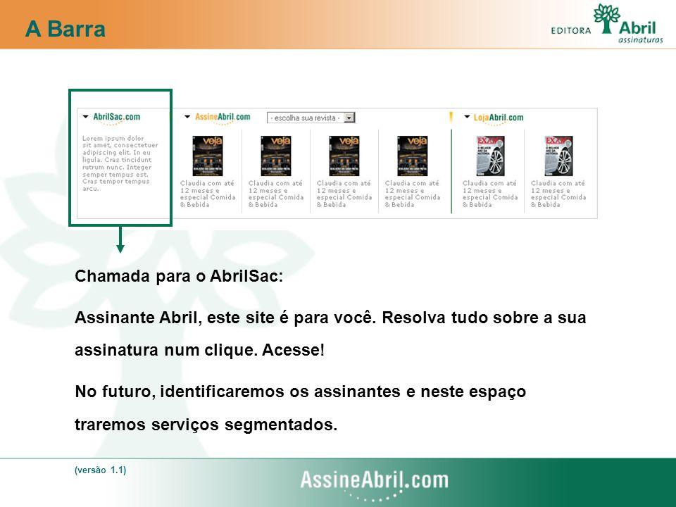A Barra Chamada para o AbrilSac: Assinante Abril, este site é para você. Resolva tudo sobre a sua assinatura num clique. Acesse! No futuro, identifica