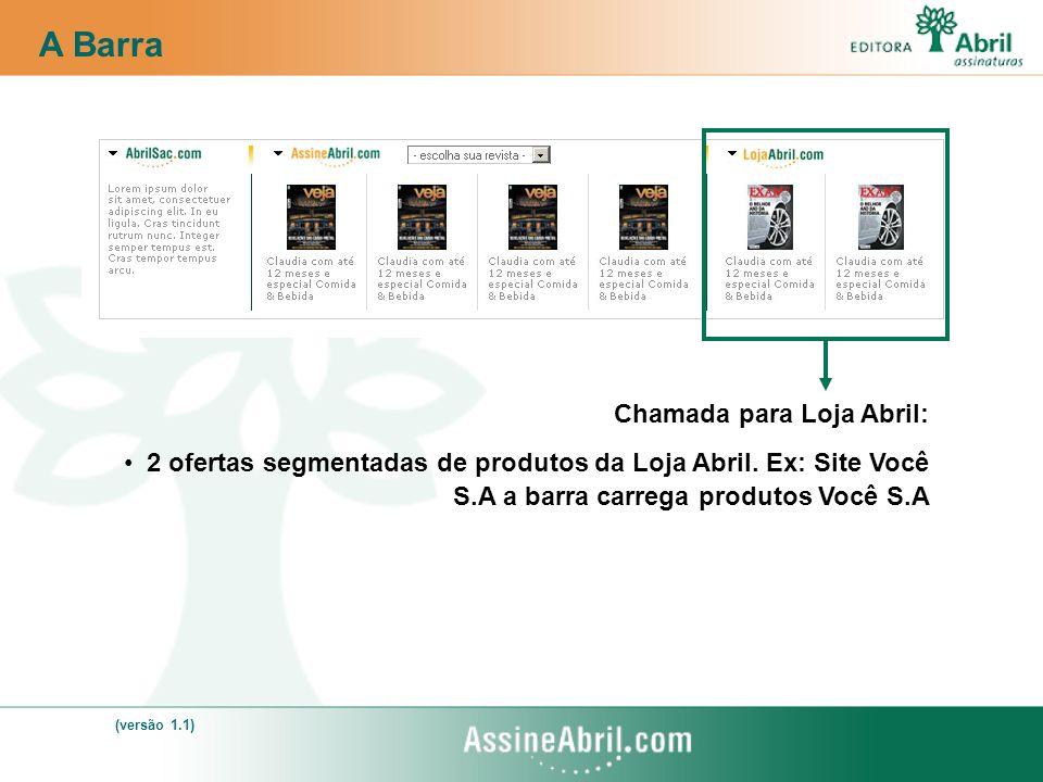 A Barra Chamada para Loja Abril: 2 ofertas segmentadas de produtos da Loja Abril. Ex: Site Você S.A a barra carrega produtos Você S.A (versão 1.1)