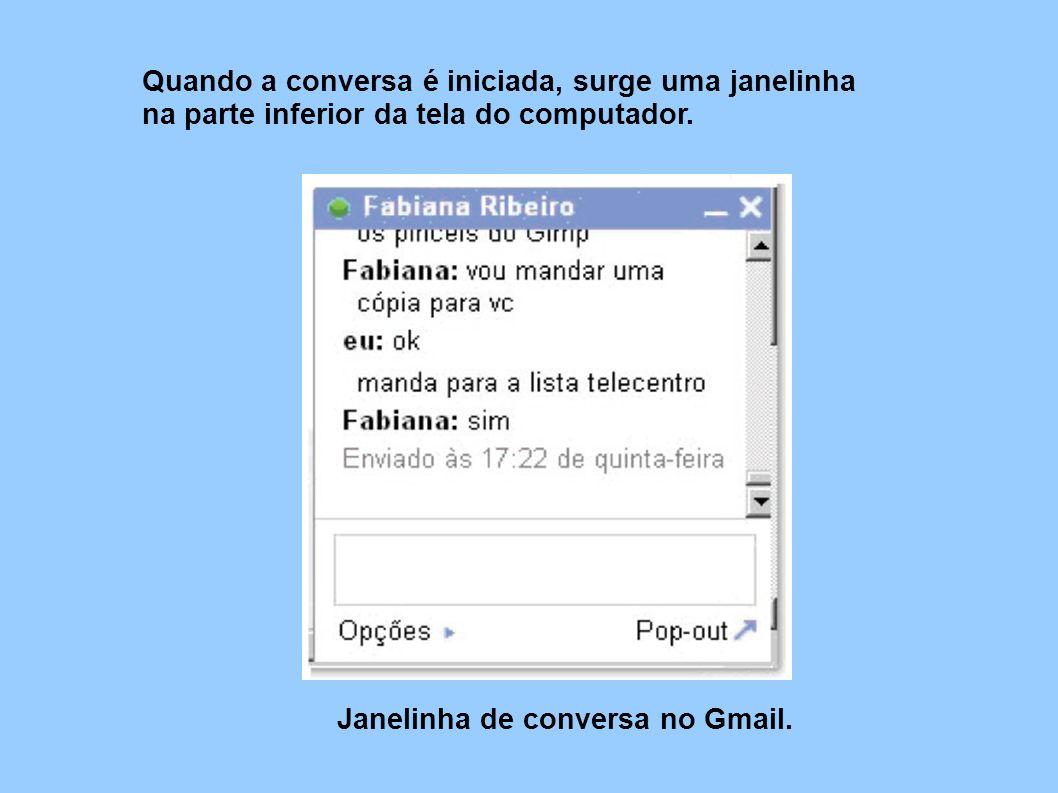 Quando a conversa é iniciada, surge uma janelinha na parte inferior da tela do computador. Janelinha de conversa no Gmail.