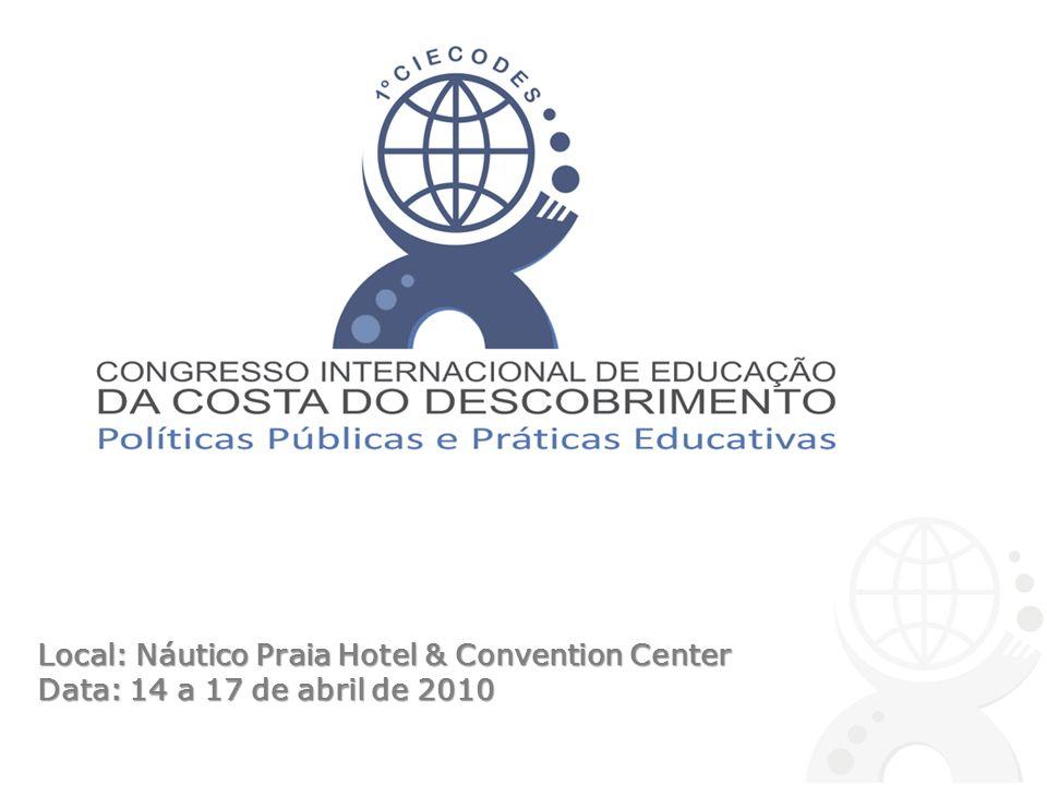Local: Náutico Praia Hotel & Convention Center Data: 14 a 17 de abril de 2010