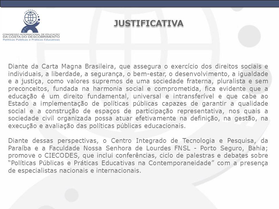 Diante da Carta Magna Brasileira, que assegura o exercício dos direitos sociais e individuais, a liberdade, a segurança, o bem-estar, o desenvolviment