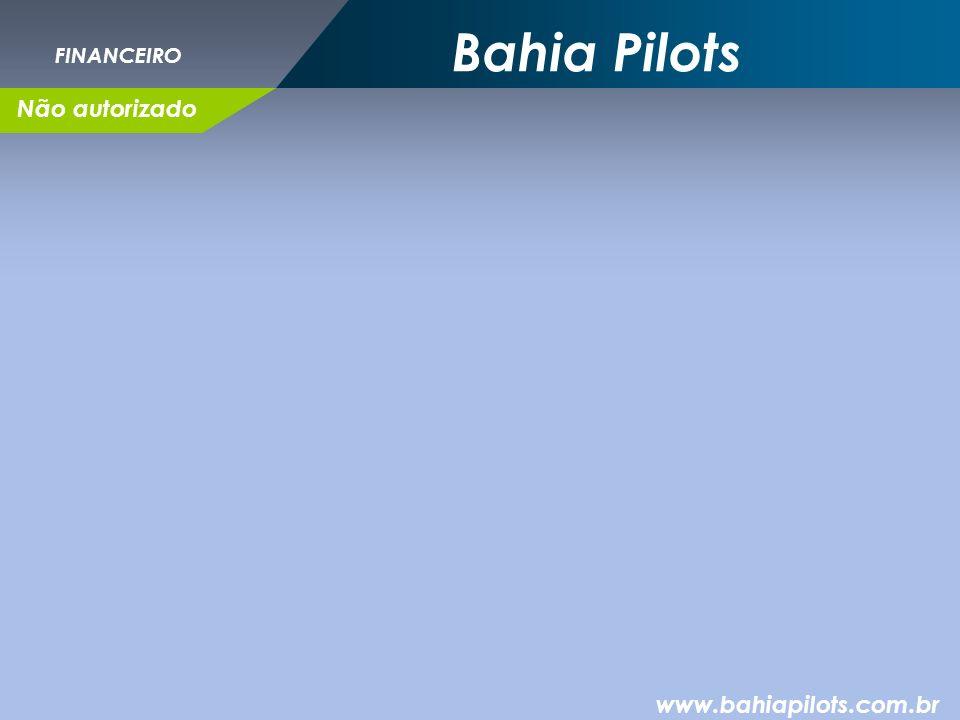 Bahia Pilots www.bahiapilots.com.br FINANCEIRO Não autorizado