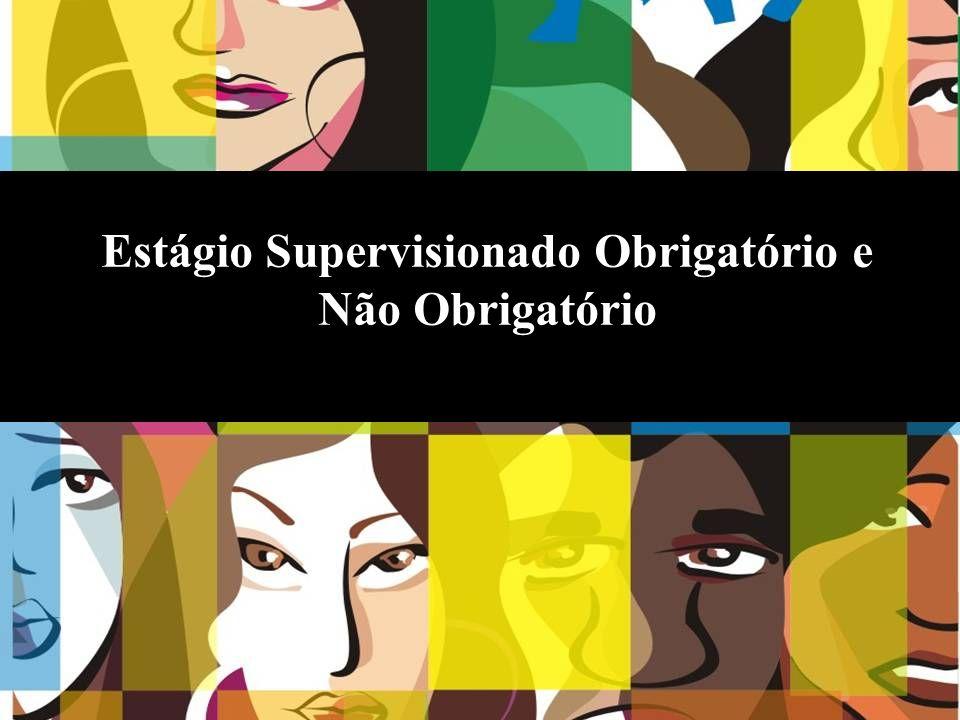 Estágio Supervisionado Obrigatório e Não Obrigatório