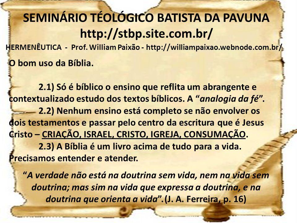 HERMENÊUTICA - Prof. William Paixão - http://williampaixao.webnode.com.br/ SEMINÁRIO TÉOLÓGICO BATISTA DA PAVUNA http://stbp.site.com.br/ O bom uso da