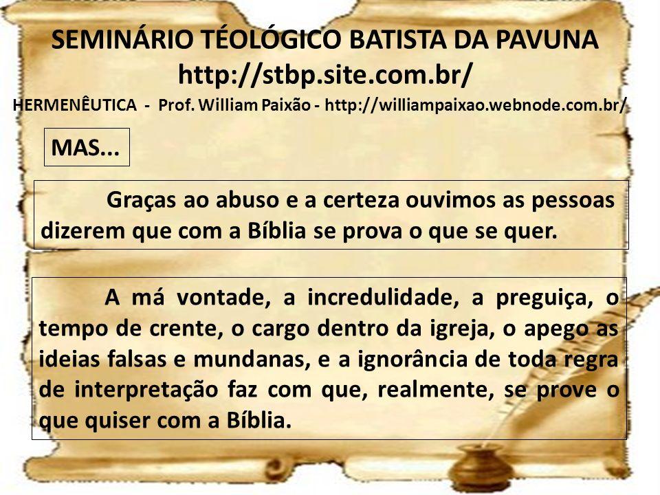 HERMENÊUTICA - Prof. William Paixão - http://williampaixao.webnode.com.br/ SEMINÁRIO TÉOLÓGICO BATISTA DA PAVUNA http://stbp.site.com.br/ MAS... Graça
