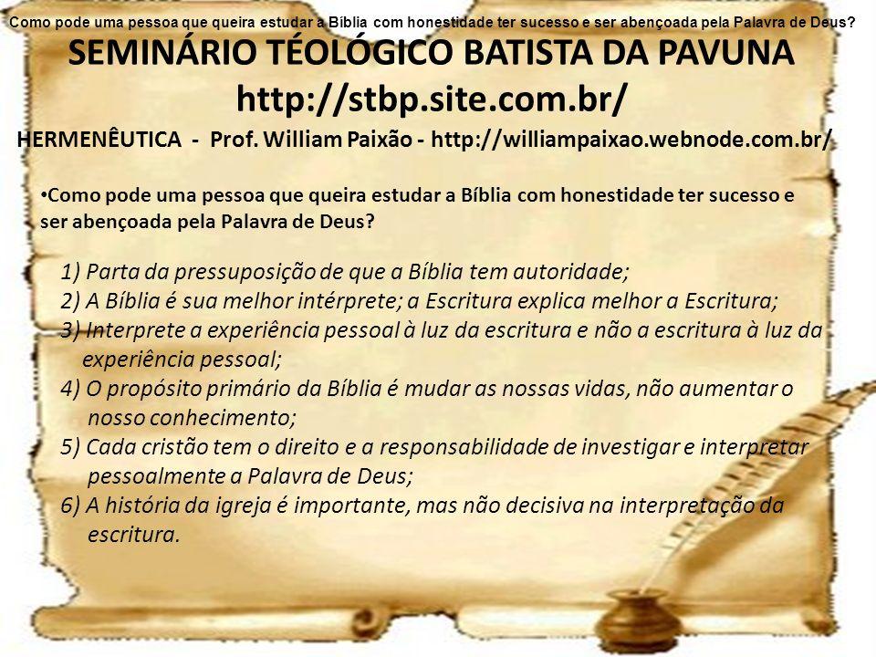 HERMENÊUTICA - Prof. William Paixão - http://williampaixao.webnode.com.br/ SEMINÁRIO TÉOLÓGICO BATISTA DA PAVUNA http://stbp.site.com.br/ Como pode um