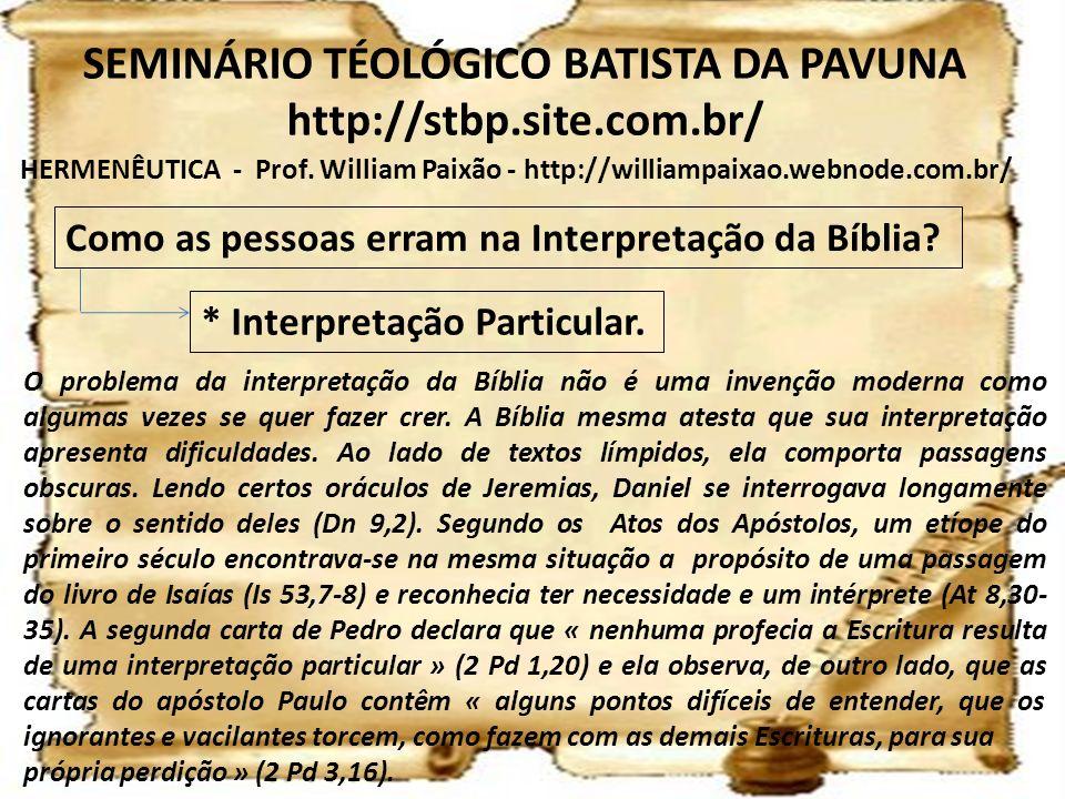 HERMENÊUTICA - Prof. William Paixão - http://williampaixao.webnode.com.br/ SEMINÁRIO TÉOLÓGICO BATISTA DA PAVUNA http://stbp.site.com.br/ Como as pess