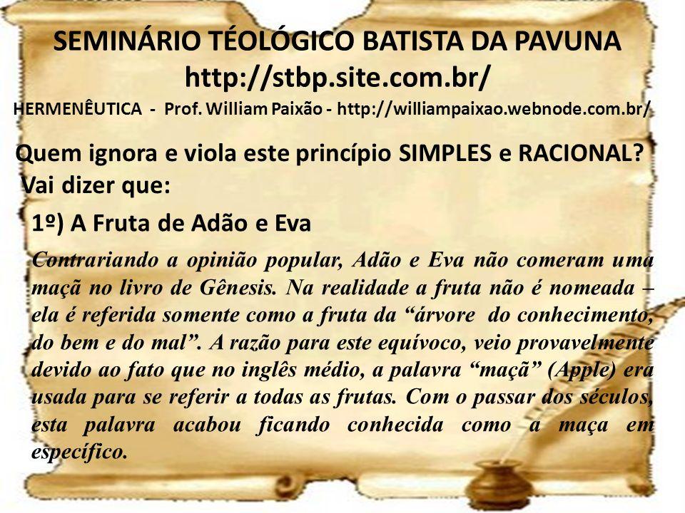HERMENÊUTICA - Prof. William Paixão - http://williampaixao.webnode.com.br/ SEMINÁRIO TÉOLÓGICO BATISTA DA PAVUNA http://stbp.site.com.br/ Quem ignora