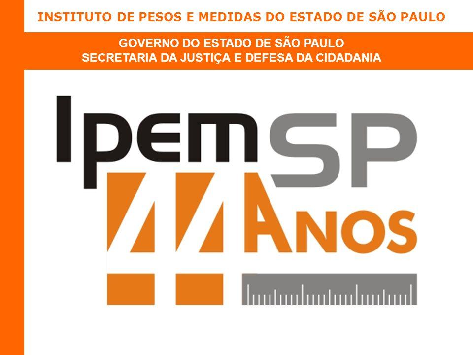INSTITUTO DE PESOS E MEDIDAS DO ESTADO DE SÃO PAULO GOVERNO DO ESTADO DE SÃO PAULO SECRETARIA DA JUSTIÇA E DEFESA DA CIDADANIA