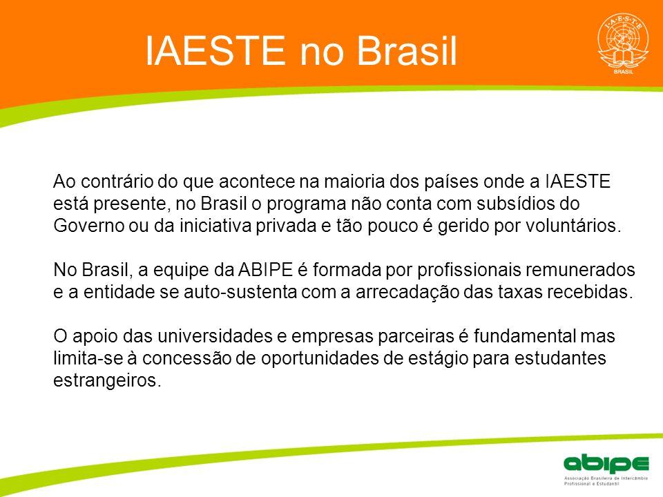 Quem é a ABIPE? IAESTE no Brasil Ao contrário do que acontece na maioria dos países onde a IAESTE está presente, no Brasil o programa não conta com su