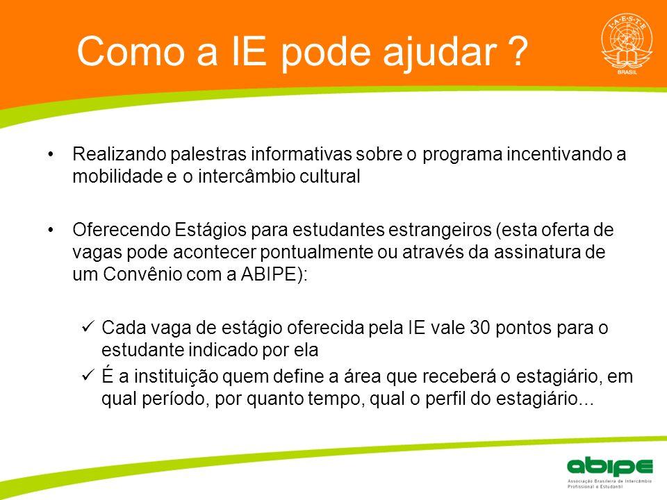 Quem é a ABIPE? Como a IE pode ajudar ? Realizando palestras informativas sobre o programa incentivando a mobilidade e o intercâmbio cultural Oferecen